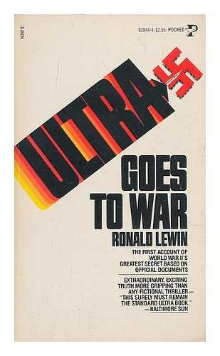 Ultra Goes to War : The Secret Story: Ronald Lewin
