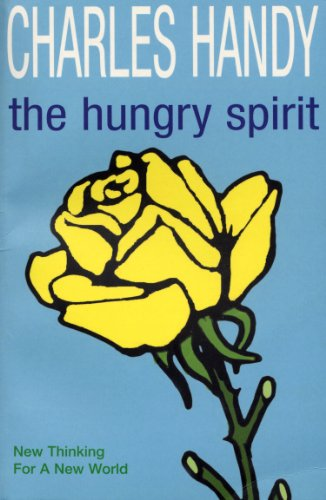 9780099227724: The Hungry Spirit - Beyond Capitalism - A Quest For Purpose In The Modern World
