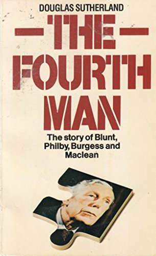 9780099234203: The Fourth Man - The story of Blunt, Philby, Burgess and Maclean