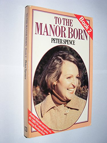 9780099234401: To the Manor Born Book 2