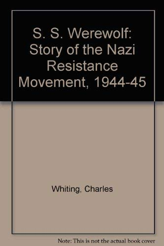 9780099234906: SS Werewolf: Story of the Nazi Resistance Movement, 1944-45