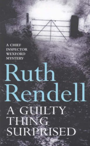 9780099235002: A Guilty Thing Surprised (Inspector Wexford S.)