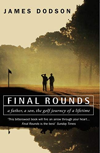 9780099235521: Final Rounds: A Father, a Son, the Golf Journey of a Lifetime