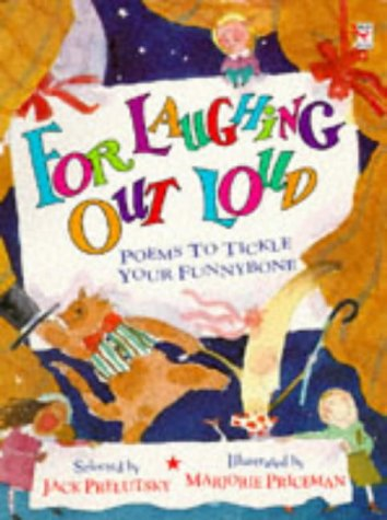 9780099237310: For Laughing Out Loud: Poems to Tickle Your Funnybone (Red Fox Poetry Books)