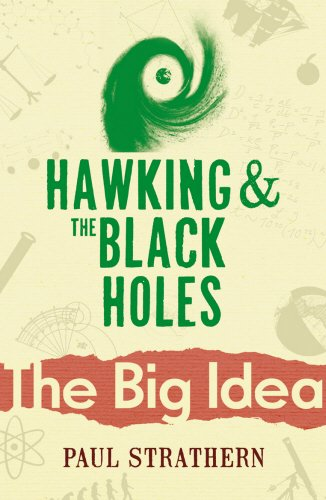 Hawking and Black Holes the Big Idea: Paul Strathern