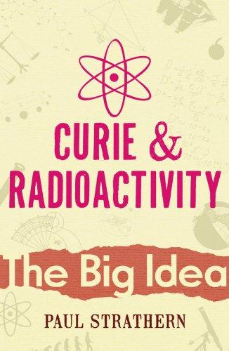 9780099238423: Curie And Radioactivity (Big Idea)