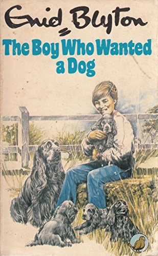 9780099241102: Boy Who Wanted a Dog