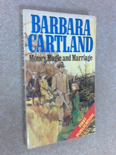 Money, Magic and Marriage: Cartland, Barbara
