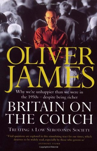 9780099244028: Britain On The Couch: Why We Are Unhappier Than We Were In The 1950s - Despite Being Richer