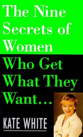 9780099246923: Nine Secrets of Women Who Get What They Want