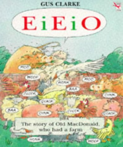 E I E I O (Red Fox Picture Books) (0099249219) by Clarke, Gus