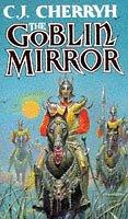 The Goblin Mirror (9780099250715) by Cherryh, C J