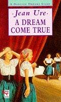9780099251019: A Dream Come True (Dancing Dreams)