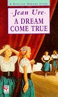 9780099251019: A Dream Come True (Dancing Dreams)