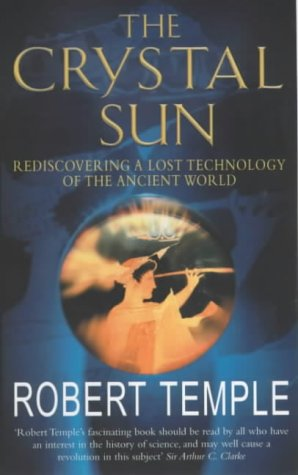 9780099256793: The Crystal Sun: Rediscovering a Lost Technology of the Ancient World: The Most Secret Science of the Ancient World