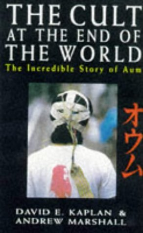 9780099256878: The Cult at the End of the World: Incredible Story of Aum