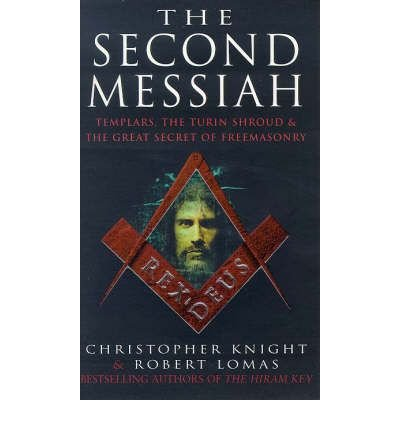 9780099259220: [( The Second Messiah: Templars, the Turin Shroud and the Great Secret of Freemasonry )] [by: Christopher Knight] [Oct-1998]