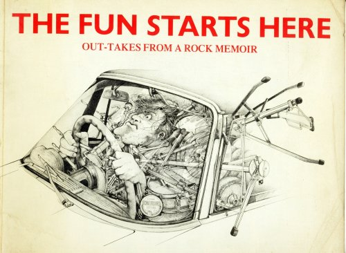 9780099260707: The Fun Starts Here: Out-Takes from a Rock Memoir