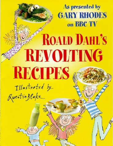9780099263074: Roald Dahl's Revolting Recipes: As Presented by Gary Rhodes on BBC TV (Red Fox Books)