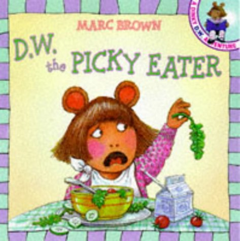 D.W. the Picky Eater (A D.W. adventure): Brown, Marc