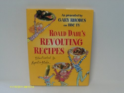 9780099263289: Roald dahl's revolting Recipes As presented by GARY RHODES on BBC TV [Hardcover]