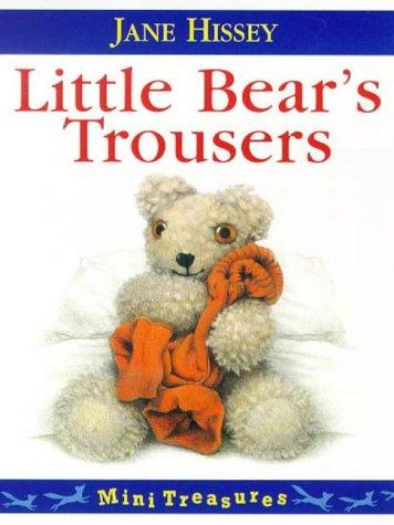 Little Bear's Trousers. Mini Treasures.: Hissey, Jane