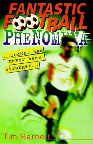 9780099264323: Fantastic Football Phenomena