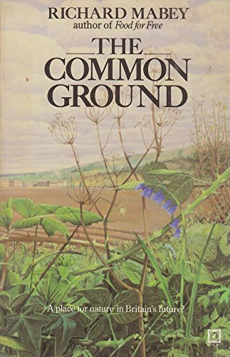 9780099264507: COMMON GROUND: A PLACE FOR NATURE IN BRITAIN'S FUTURE?