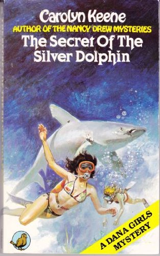 9780099265603: Secret of the Silver Dolphin (Dana girls mystery)