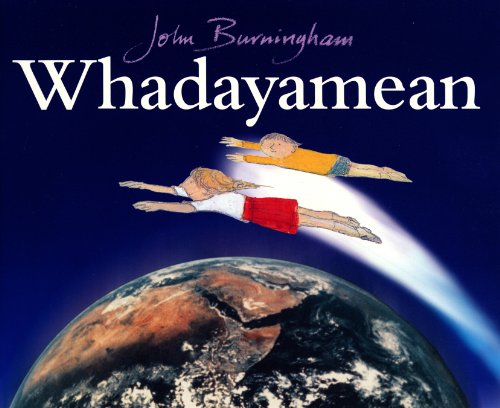 Whadayamean: Burningham, John