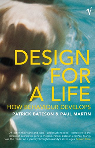 Design For A Life: How Behaviour Develops: Bateson, Patrick; Martin, Paul