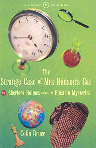 9780099267690: The Strange Case of Mrs. Hudson's Cat: or Sherlock Holmes Solves the Einstein Mysteries
