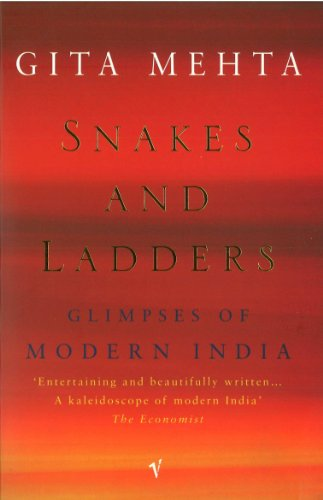 Snakes and Ladders: Glimpses of Modern India: Gita Mehta