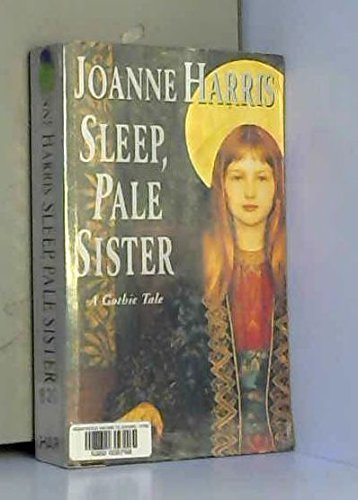9780099270515: Sleep, Pale Sister; A Gothic Tale