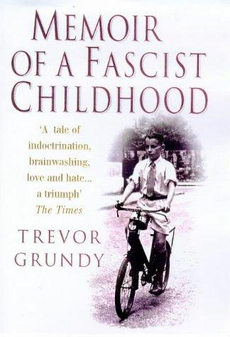 9780099271796: Memoir of a Fascist Childhood: A Boy in Mosley's Britain