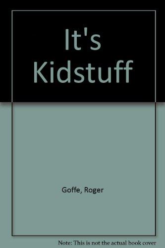 9780099272007: It's Kidstuff
