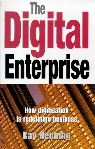 9780099272236: The Digital Enterprise: How Digital Technology Is Redefining Business (Random House Business Books)
