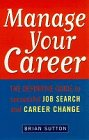 9780099272281: Manage Your Career: The Definitive Guide to Successful Job Search and Career Change (Arrow business books)