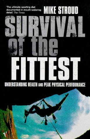 9780099272595: Survival of the Fittest: Understanding Health And Peak Physical Performance