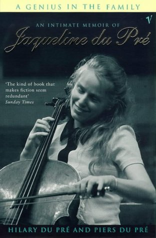 9780099274780: A Genius in the Family: An Intimate Biography of Jacueline Du Pre.