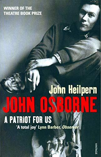 9780099275862: John Osborne: A Patriot for Us
