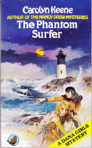 9780099276906: THE PHANTOM SURFER: A Dana Girls Mystery # 6