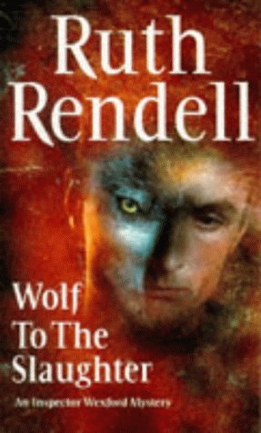 9780099277408: Wolf to the Slaughter (Inspector Wexford Mysteries)