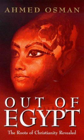 9780099277651: Out of Egypt: The Roots of Christianity Revealed
