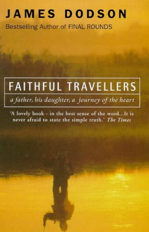 9780099277736: 'FAITHFUL TRAVELLERS: A FATHER, HIS DAUGHTER, A JOURNEY OF THE HEART'