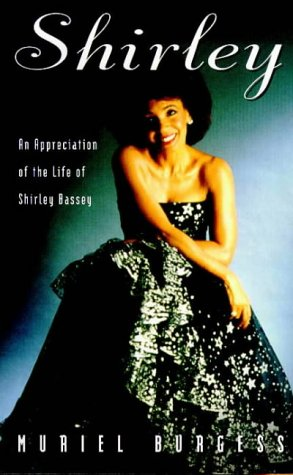 9780099277965: Shirley: Appreciation of the Life of Shirley Bassey