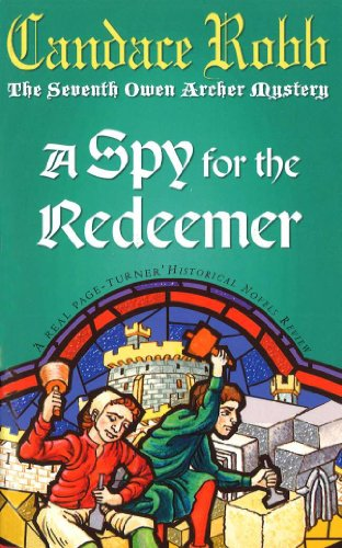 9780099277972: A Spy For The Redeemer (Owen Archer Mystery)