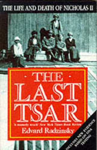 9780099278313: The Last Tsar: Life and Death of Nicholas II
