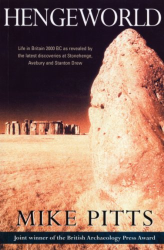 9780099278757: Hengeworld: Life in Britain 2000 BC as Revealed by the Latest Discoveries at Stonehenge, Avebury and Stanton Drew