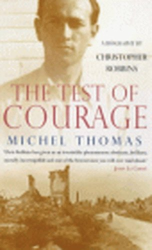 9780099279037: The Test of Courage: Michel Thomas - A Biography
